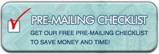 Click to get our Free Pre-Mailing Checklist to Save Money and Time