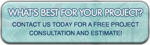 Click this Button to Contact Us for a Free Project Consultation and Estimate